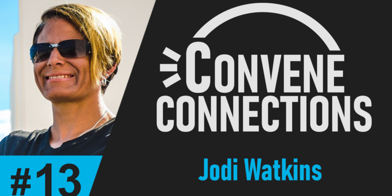 Jodi Walkins Helping Others Get Healthy and Fit - Convene Connections Podcast #13