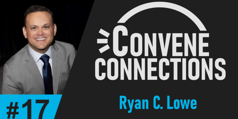 Ryan Lowe on Get Off Your Attitude - Convene Connections Podcast #17