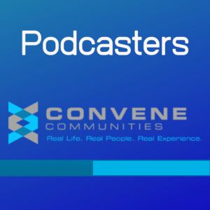 Convene for Podcasters