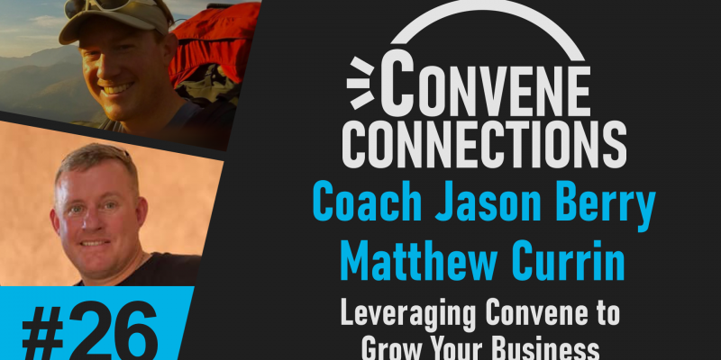 Leveraging Convene to Grow Your Business - Convene Connections 26