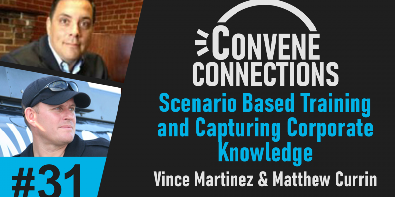 Scenario Based Training and Capturing Corporate Knowledge - Convene Connections 31
