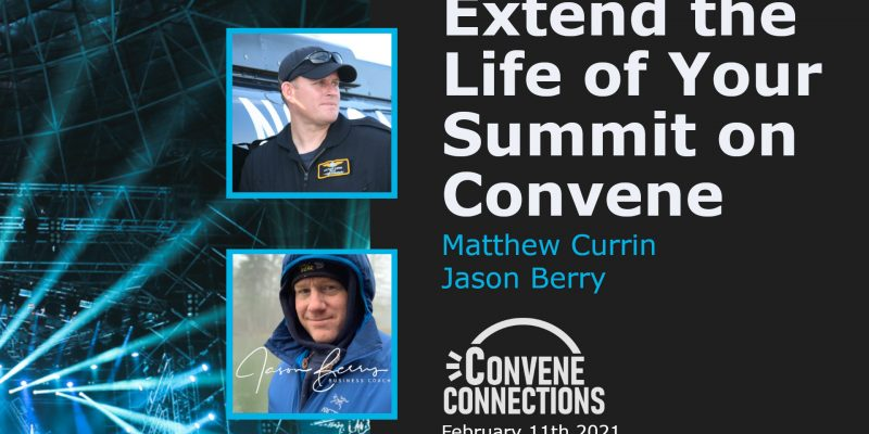 Extend the Life of Your Summit on Convene - Convene Connections Podcast 38
