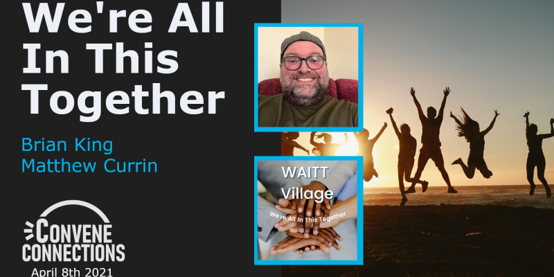We're All In This Together - Convene Connections Podcast 44