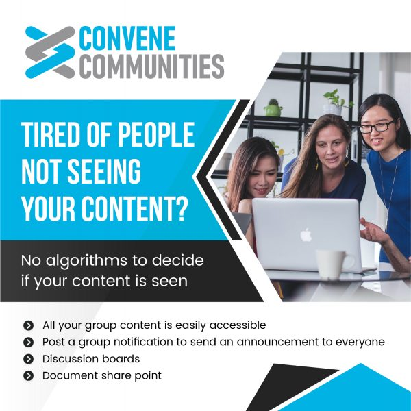 Tired of people not seeing your content. Try Convene with no algorithms blocking your posts.