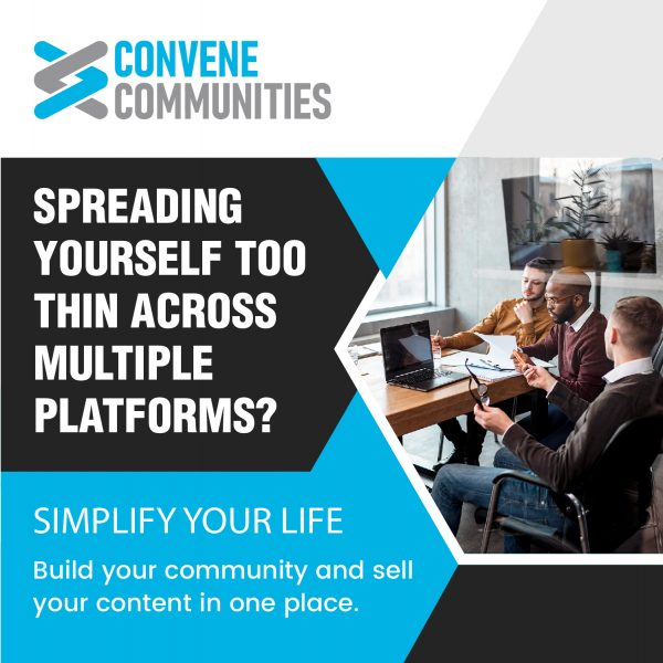 Spreading yourself thin across multiple platforms? Convene allows you to manage a group and sell a course in one place.