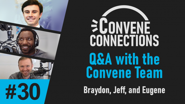 Q&A with the Convene Team - Convene Connections Podcast 30