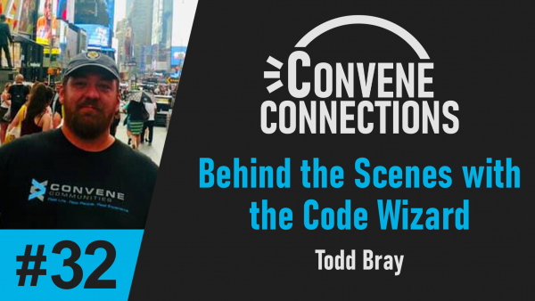 Behind the Scenes with the Code Wizard Todd Bray- Convene Connections Podcast 32