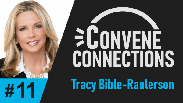 Tracy Bible-Raulerson - Bringing Healing and Hope to All - Convene Connections Podcast #11