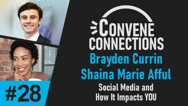 Social Media and How it Impacts YOU - Convene Connections Podcast #28