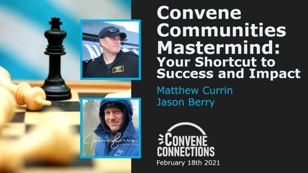 Convene Mastermind: Your Shortut to Success and Impact - Convene Connections Podcast 39