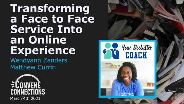Transforming a Face to Face Service Into an Online Experience - Convene Connections Podcast