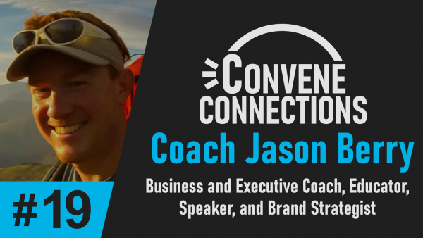 Business Coach Jason Berry - Convene Connections #19