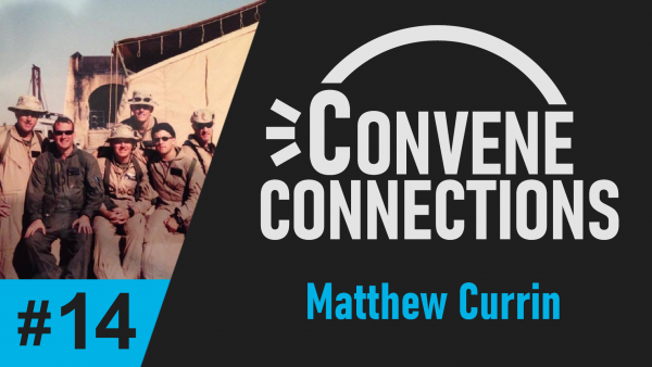 Matthew Currin Reflects on What Memorial Day Means to Him - Convene Connections Podcast #14