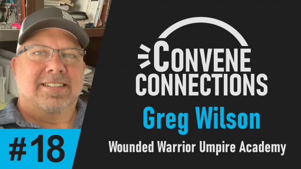 Convene Connections Podcast 18 Wounded Warrior Umpire Academy