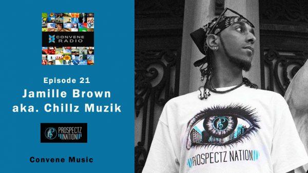 Jamille Brown and Convene Music - Convene Radio 21