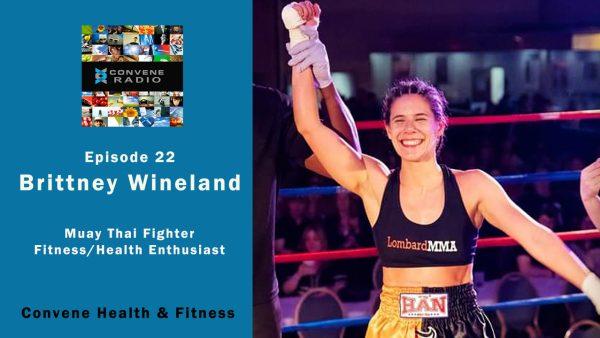Brittney Wineland - Convene Health and Fitness - Convene Radio 22